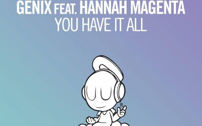 You Have it All – Genix Feat. Hannah Magenta
